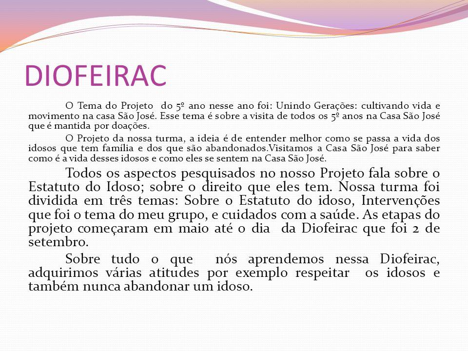 DIOFEIRAC O Tema do Projeto do 5º ano nesse ano foi: Unindo Gerações: cultivando vida e movimento na casa São José. Esse tema é sobre a visita de todo