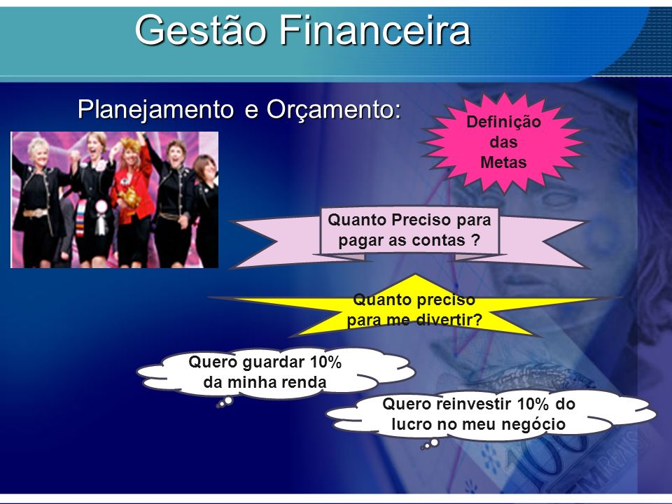 Gestão Financeira Planejamento e Orçamento: Definição das Metas Quanto Preciso para pagar as contas .