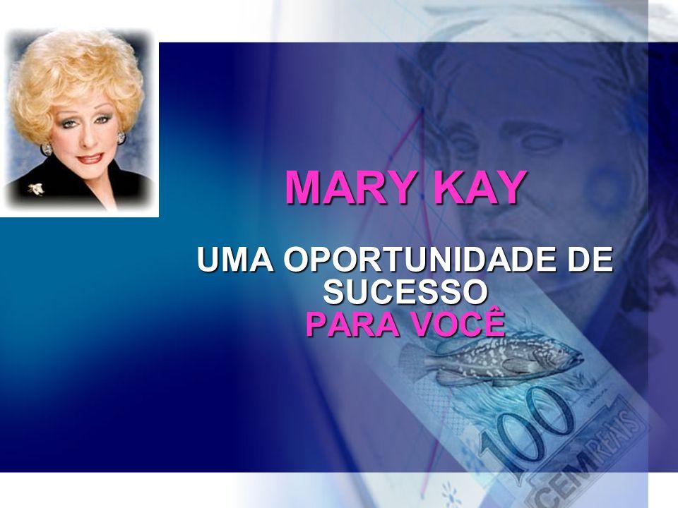 MARY KAY UMA OPORTUNIDADE DE SUCESSO PARA VOCÊ