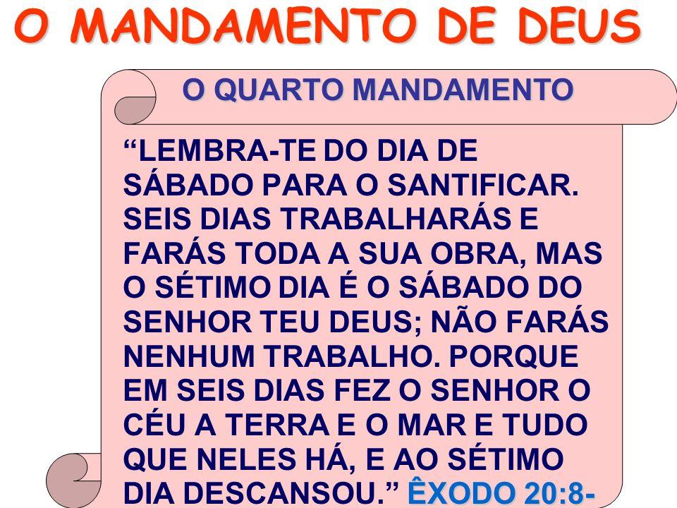 LEMBRA-TE DO DIA DE SÁBADO PARA O SANTIFICAR.