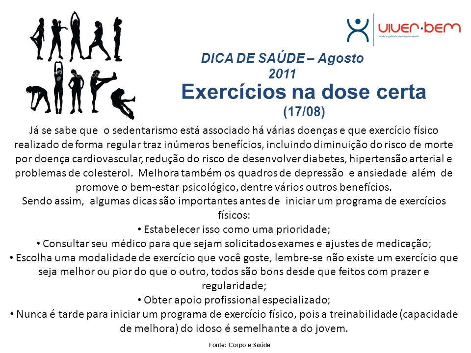 Exercícios físicos: um aliado no combate ao fumo (24/08) DICA DE SAÚDE – Agosto 2011 Os fumantes no Brasil representam mais de 200mil mortes por ano.