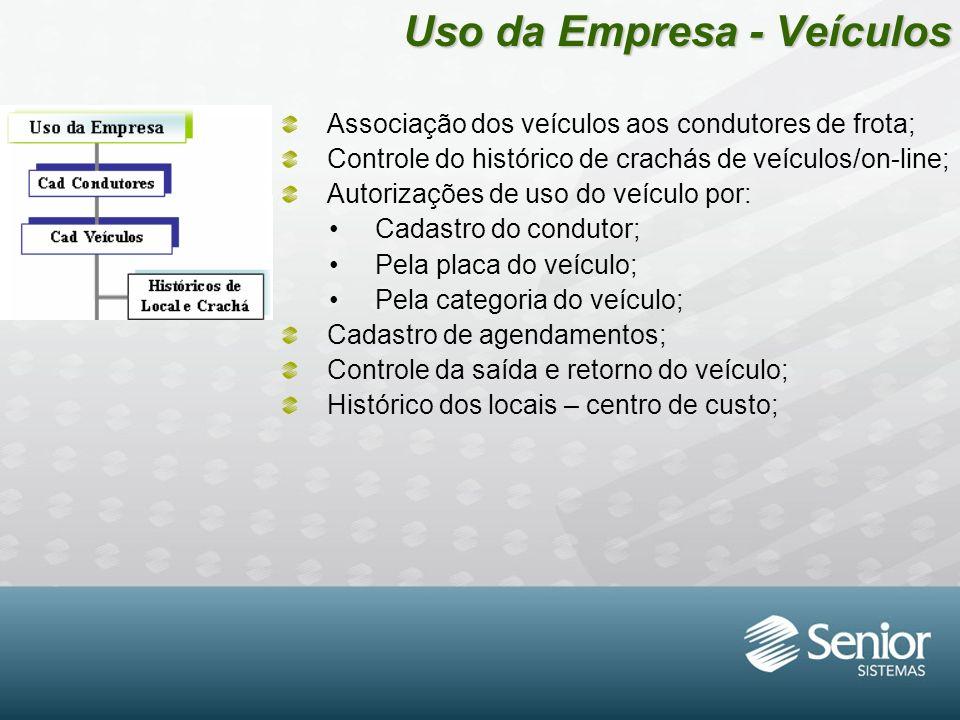 Uso da Empresa - Veículos Associação dos veículos aos condutores de frota; Controle do histórico de crachás de veículos/on-line; Autorizações de uso d