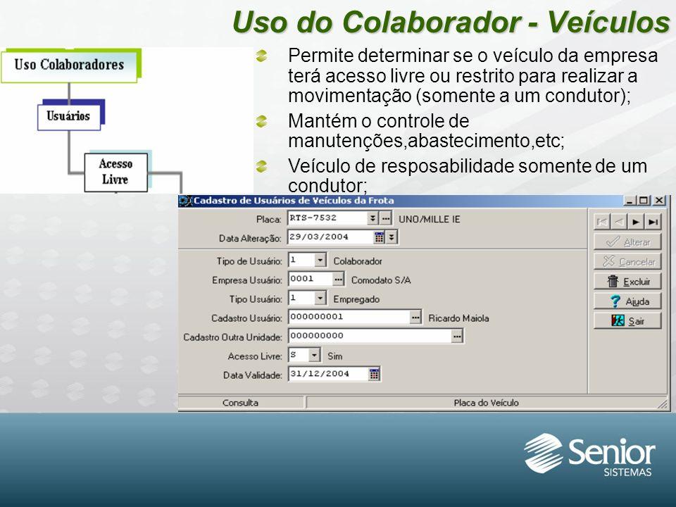 Uso do Colaborador - Veículos Permite determinar se o veículo da empresa terá acesso livre ou restrito para realizar a movimentação (somente a um cond