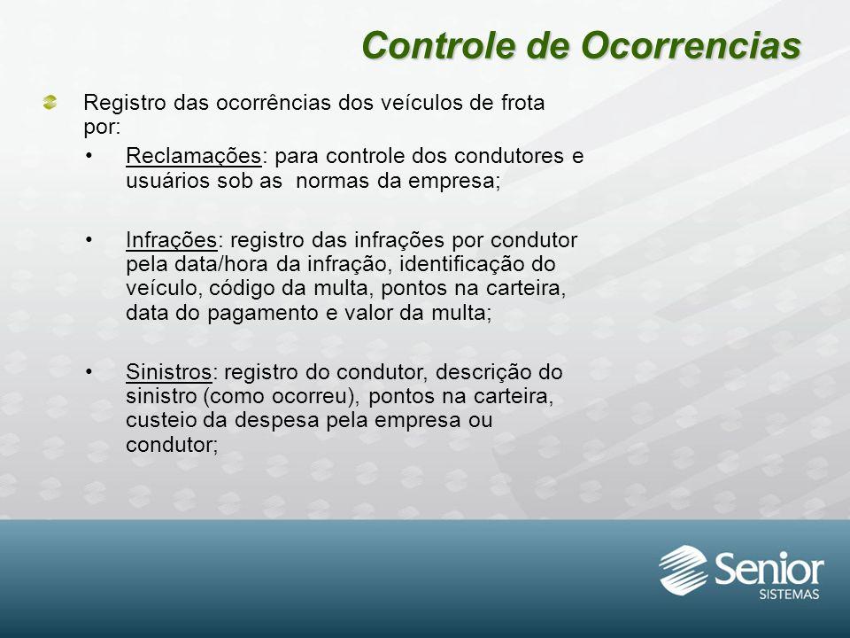 Controle de Ocorrencias Registro das ocorrências dos veículos de frota por: Reclamações: para controle dos condutores e usuários sob as normas da empr