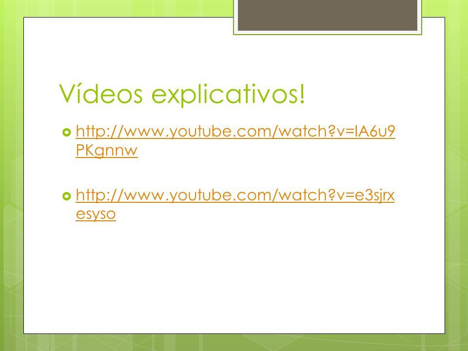 Vídeos explicativos.