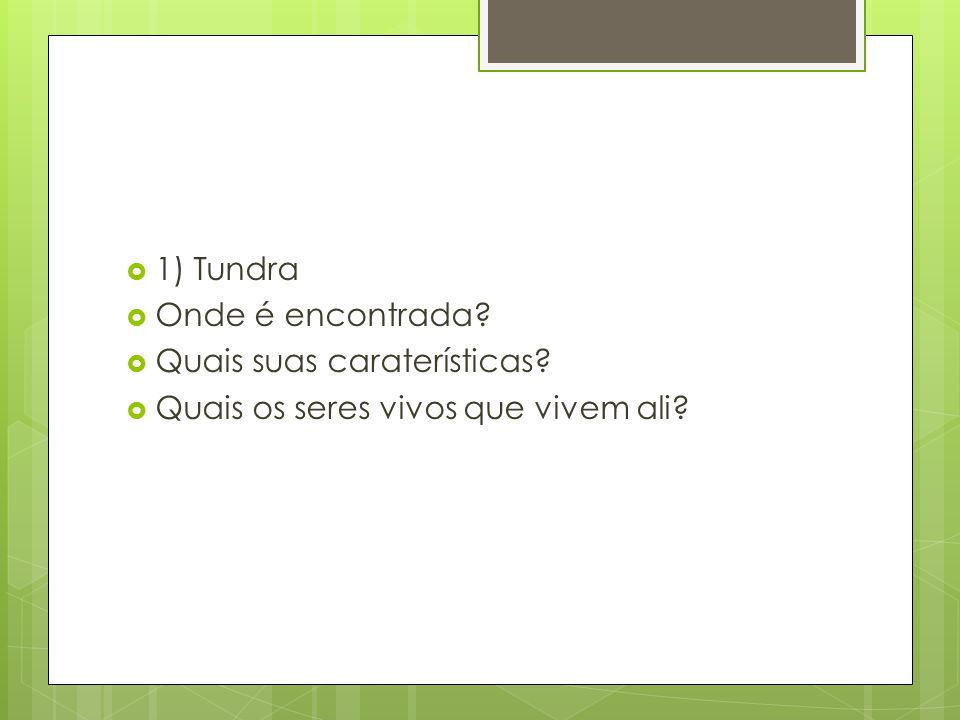  2) Taiga  Onde é encontrada?  Quais suas caraterísticas?  Quais os seres vivos que vivem ali?