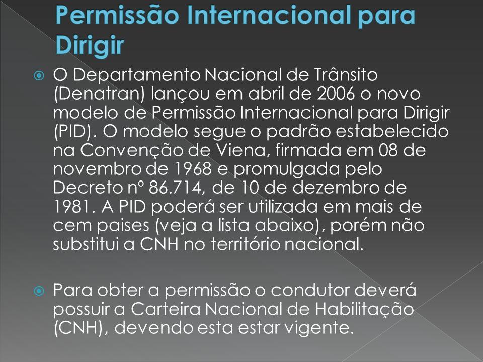  O Departamento Nacional de Trânsito (Denatran) lançou em abril de 2006 o novo modelo de Permissão Internacional para Dirigir (PID). O modelo segue o
