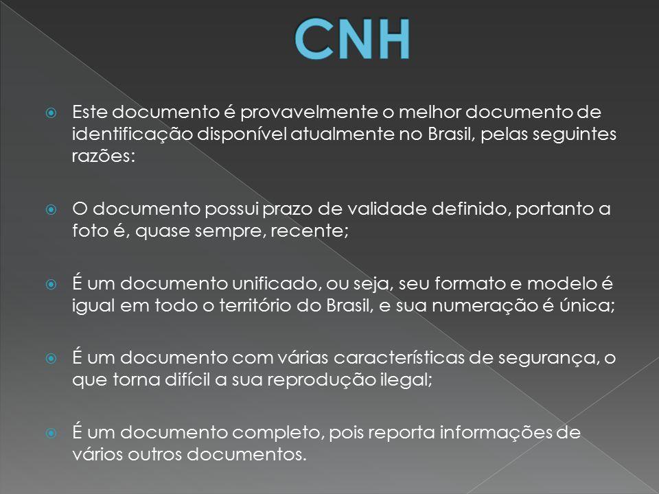  Este documento é provavelmente o melhor documento de identificação disponível atualmente no Brasil, pelas seguintes razões:  O documento possui pra