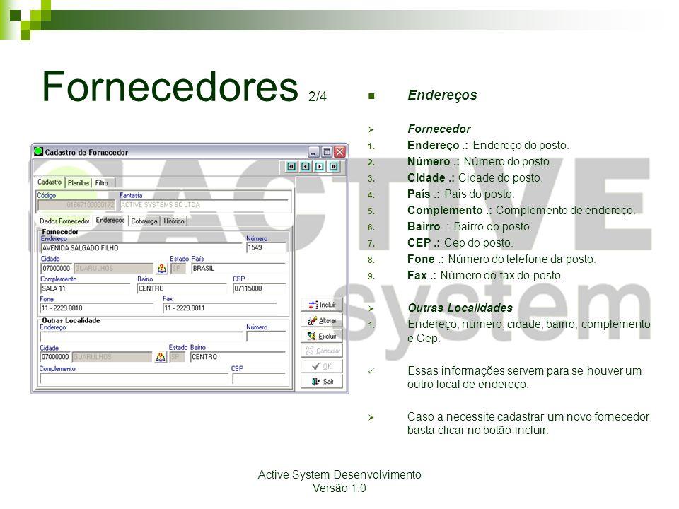 Active System Desenvolvimento Versão 1.0 Fornecedores 2/4 Endereços  Fornecedor 1.