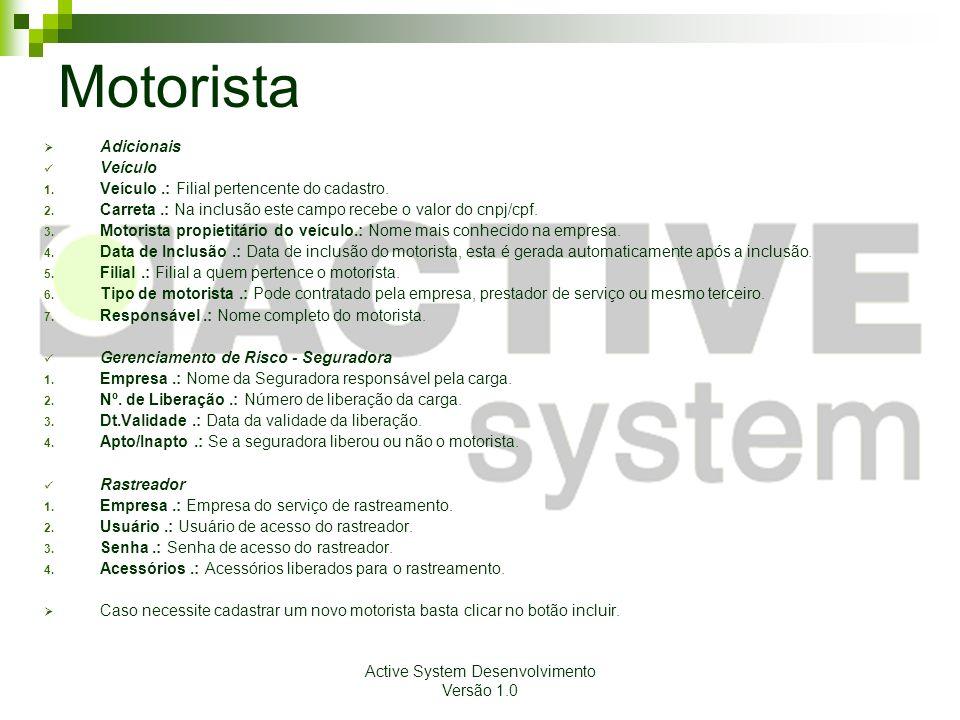 Active System Desenvolvimento Versão 1.0 Motorista  Adicionais Veículo 1.