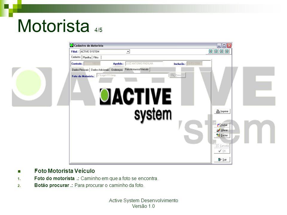 Active System Desenvolvimento Versão 1.0 Motorista 4/5 Foto Motorista Veículo 1.