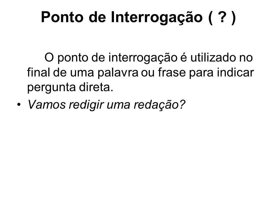 Ponto de Interrogação ( .