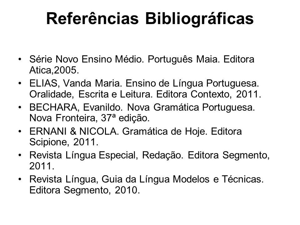 Referências Bibliográficas Série Novo Ensino Médio.