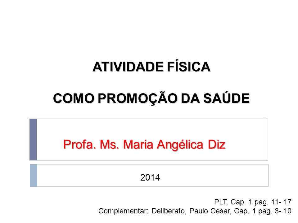 ATIVIDADE FÍSICA COMO PROMOÇÃO DA SAÚDE Profa.Ms.
