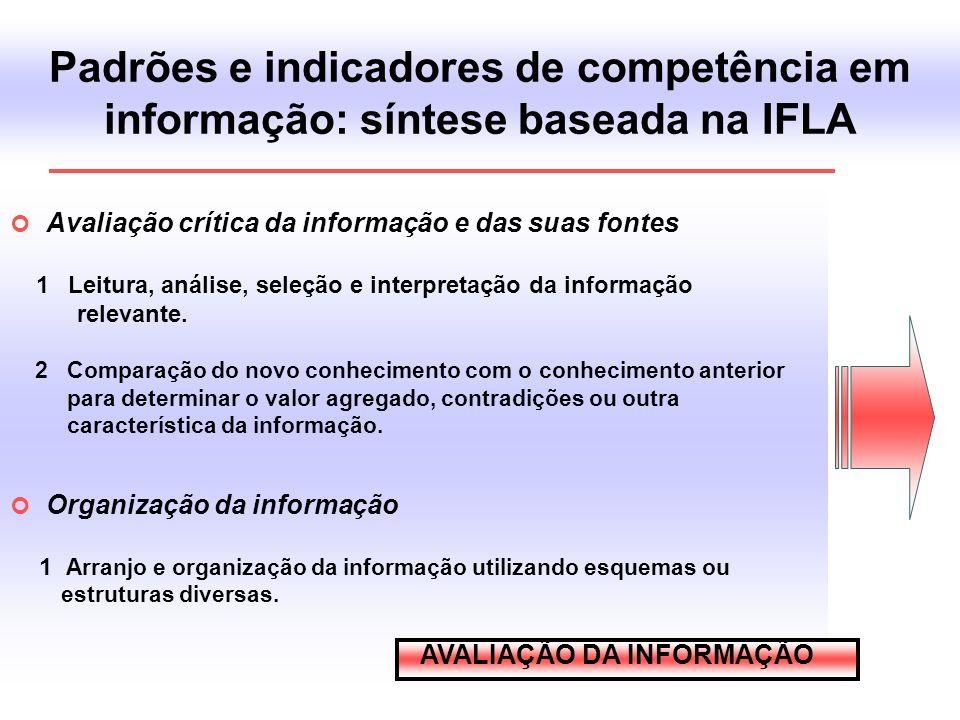 Padrões e indicadores de competência em informação: síntese baseada na IFLA Avaliação crítica da informação e das suas fontes 1 Leitura, análise, sele