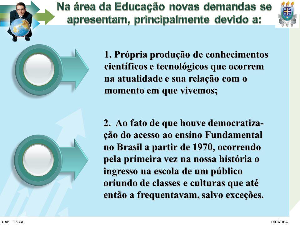 2. Ao fato de que houve democratiza- ção do acesso ao ensino Fundamental no Brasil a partir de 1970, ocorrendo pela primeira vez na nossa história o i