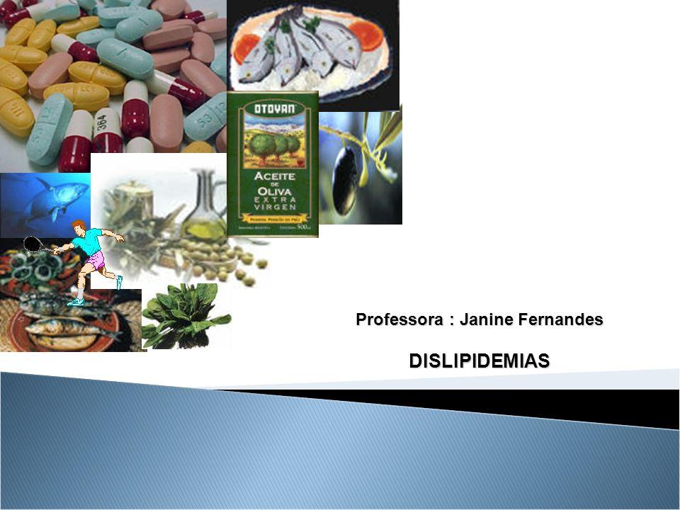 2 Dislipidemia Alterações no metabolismo das lipoproteínas plasmáticas, levando a defeitos no transporte dos lipídios (colesterol e triglicérides).