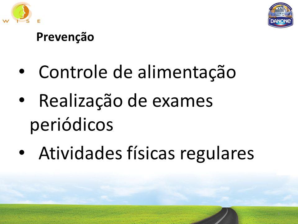 Prevenção Controle de alimentação Realização de exames periódicos Atividades físicas regulares 6
