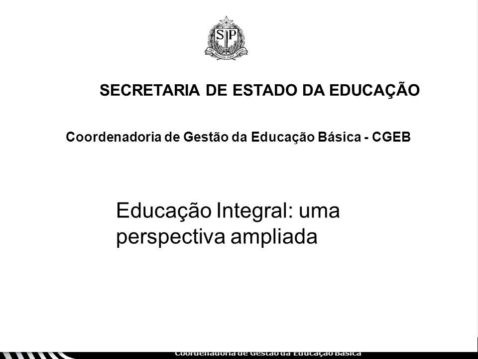 SECRETARIA DA EDUCAÇÃO Coordenadoria de Gestão da Educação Básica Objetivos da Educação Integral - V 12 Ampliar progressivamente a jornada do aluno.