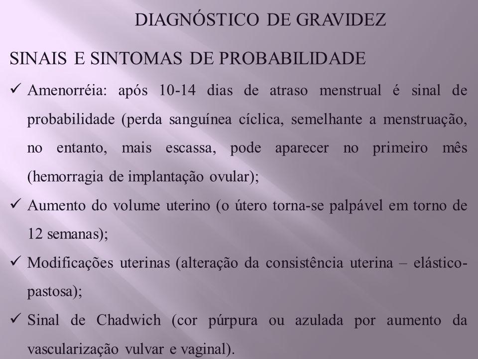 SINAIS E SINTOMAS DE CERTEZA DIAGNÓSTICO DE GRAVIDEZ São dados pela presença do concepto, anunciada pelos BCF e pela sua movimentação ativa.