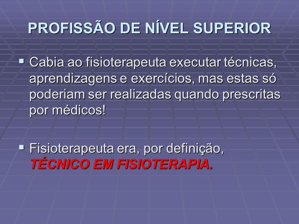 PROFISSÃO DE NÍVEL SUPERIOR  6 anos depois.....