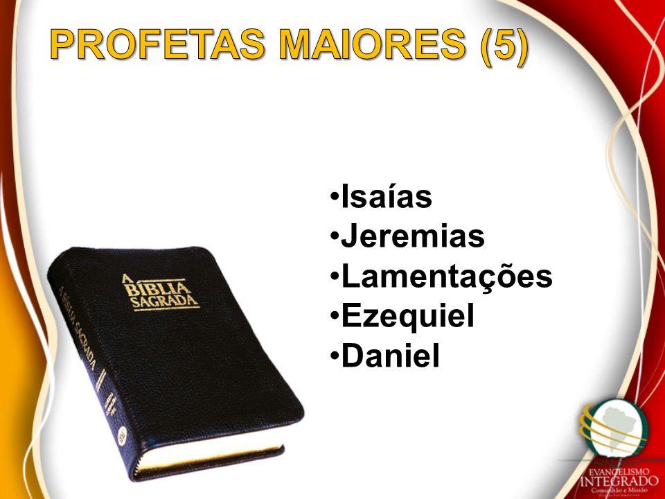 Isaías Jeremias Lamentações Ezequiel Daniel