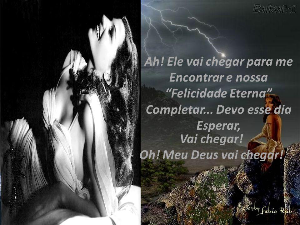 Lá em cima cheguei e Triste fiquei, mas meu anjo Revelou-me que esperança Havia de ter...