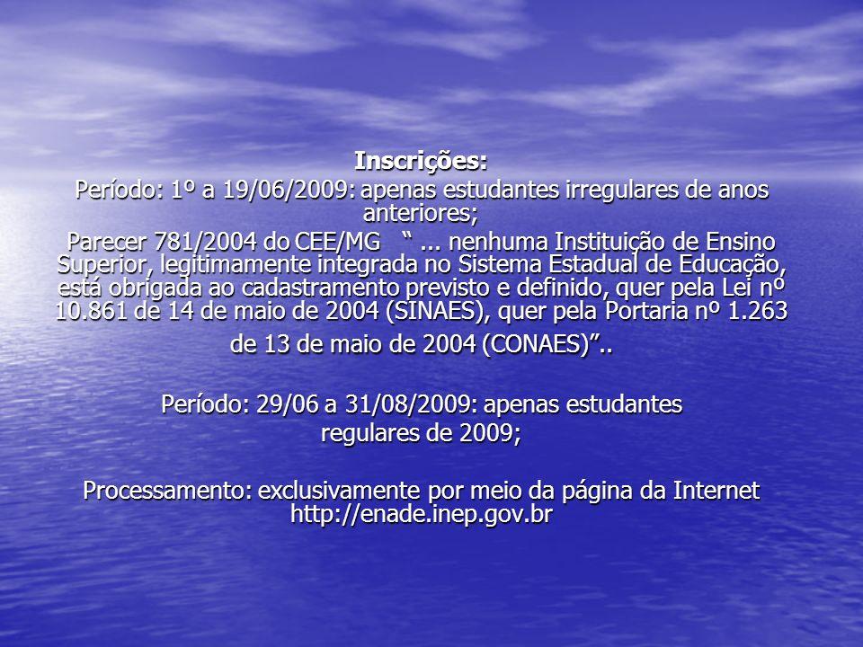 Inscrições: Período: 1º a 19/06/2009: apenas estudantes irregulares de anos anteriores; Parecer 781/2004 do CEE/MG ...