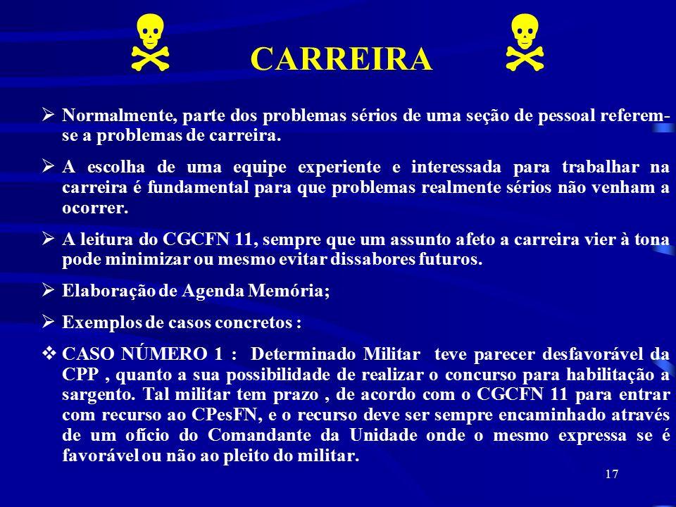 17  CARREIRA   Normalmente, parte dos problemas sérios de uma seção de pessoal referem- se a problemas de carreira.