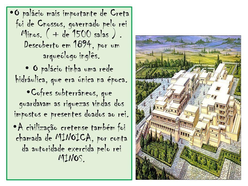O palácio mais importante de Creta foi de Cnossos, governado pelo rei Minos. ( + de 1500 salas ). Descoberto em 1894, por um arqueólogo inglês. O palá