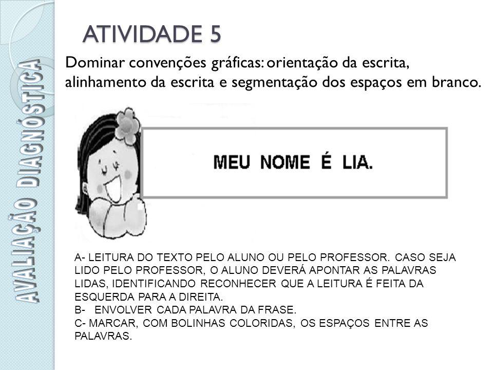 ATIVIDADE 5 A- LEITURA DO TEXTO PELO ALUNO OU PELO PROFESSOR.