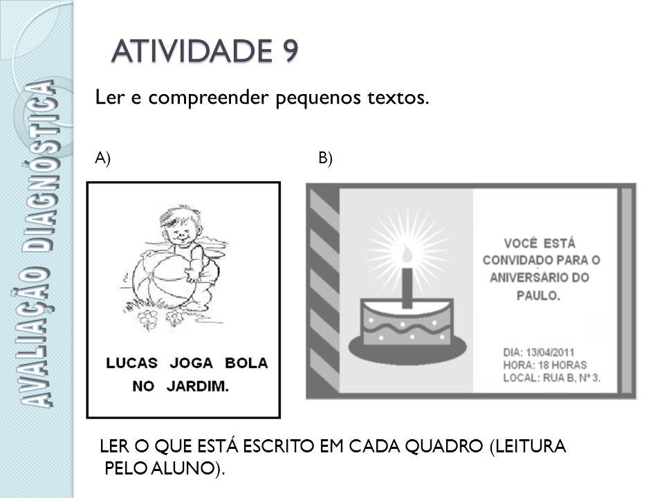 ATIVIDADE 9 A)B) Ler e compreender pequenos textos.