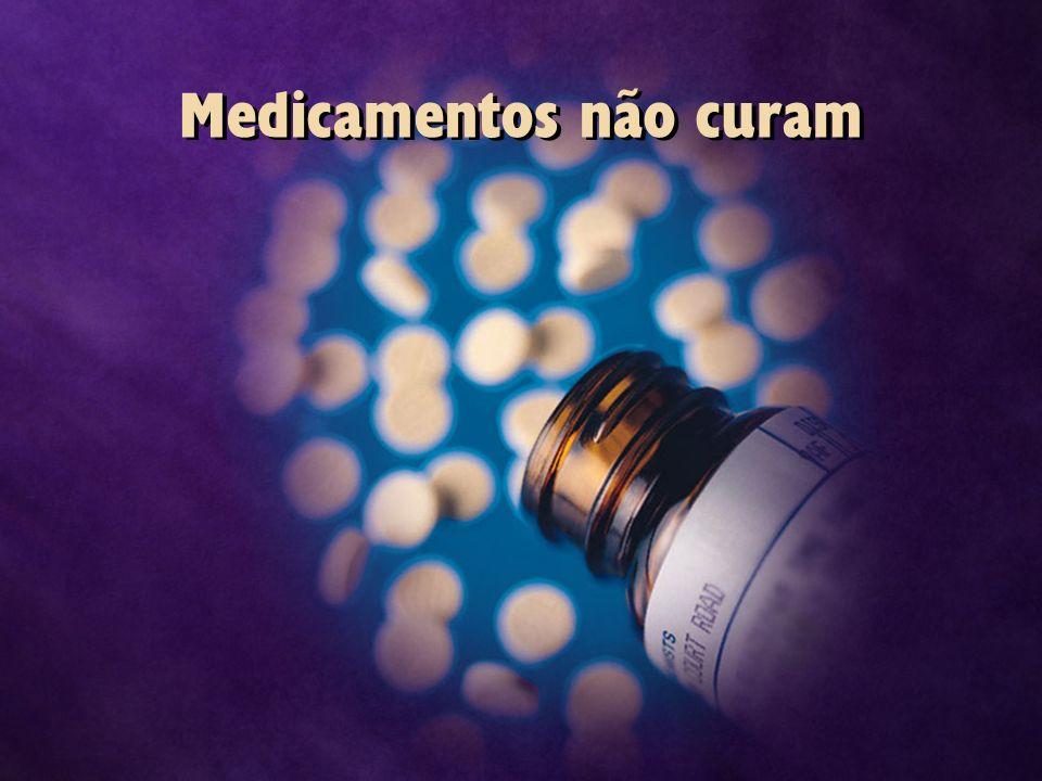 Medicamentos não curam