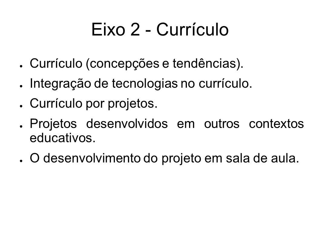 Eixo 2 - Currículo ● Currículo (concepções e tendências).