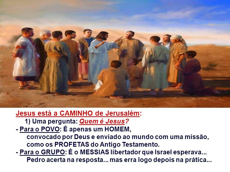 Jesus está a CAMINHO de Jerusalém: 1) Uma pergunta: Quem é Jesus.