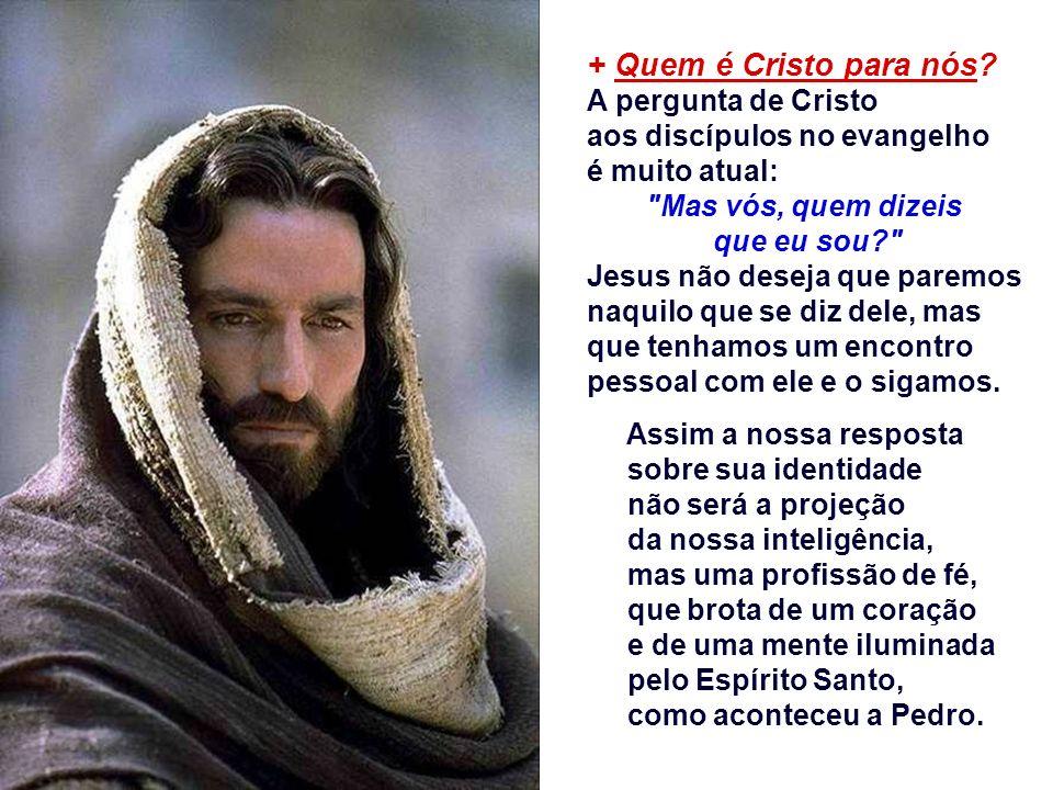 QUEM É JESUS. + O que os homens dizem de Jesus.