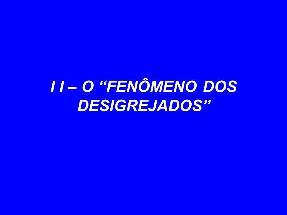 """I I – O """"FENÔMENO DOS DESIGREJADOS"""""""