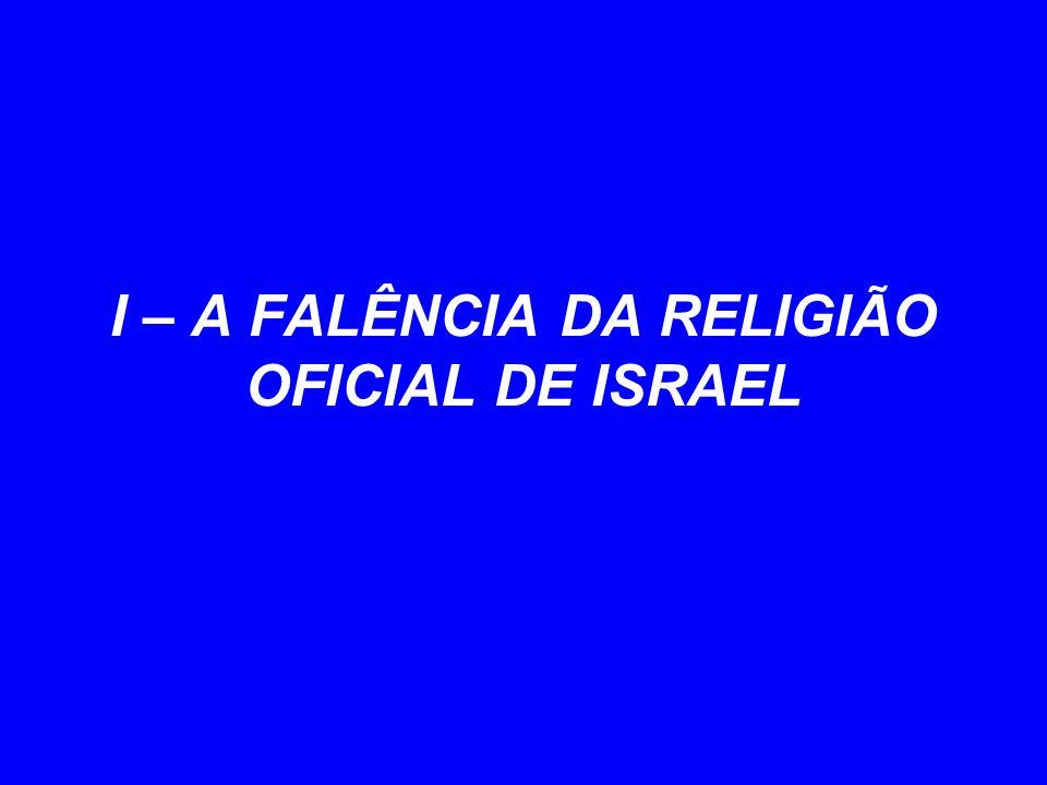 I – A FALÊNCIA DA RELIGIÃO OFICIAL DE ISRAEL
