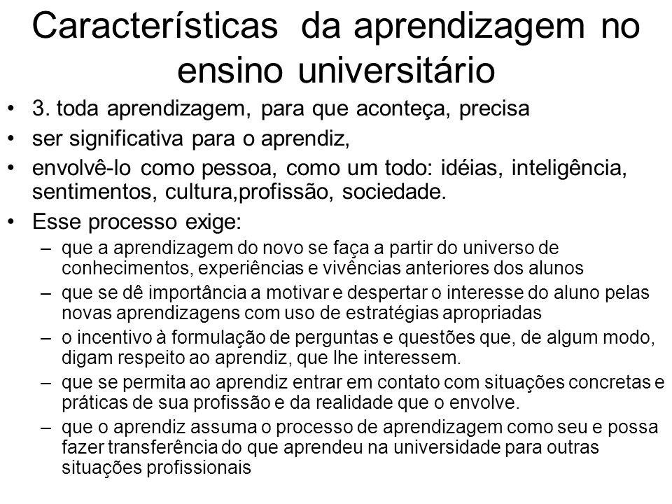 Características da aprendizagem no ensino universitário 3.