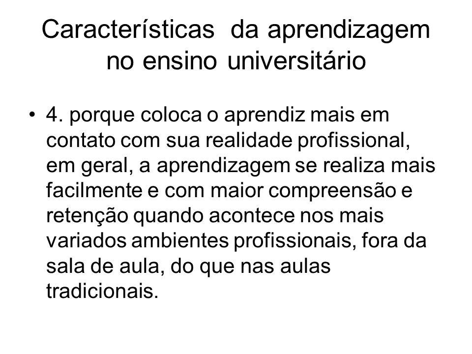 Características da aprendizagem no ensino universitário 4.