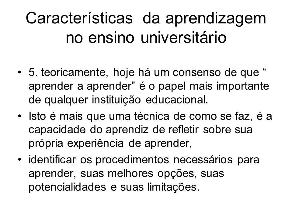 Características da aprendizagem no ensino universitário 5.