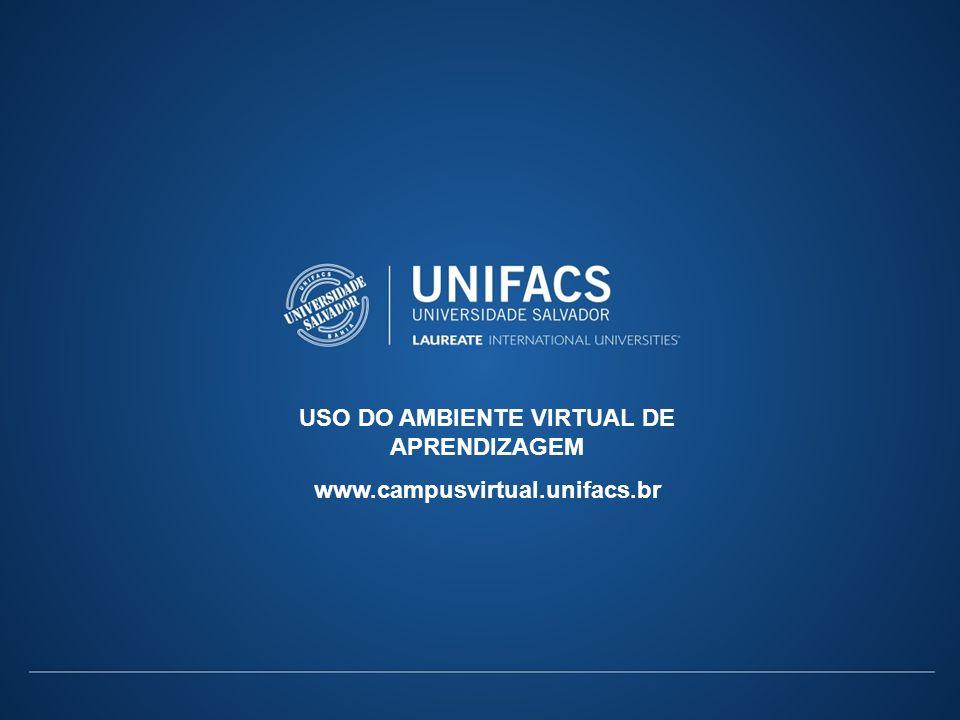 USO DO AMBIENTE VIRTUAL DE APRENDIZAGEM www.campusvirtual.unifacs.br
