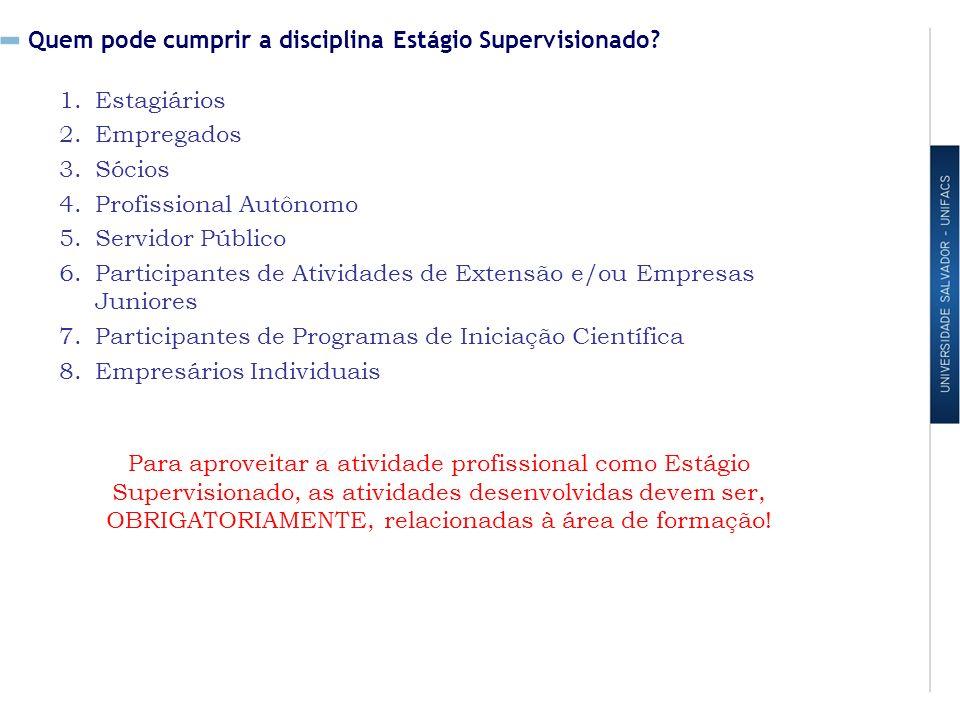 Quem pode cumprir a disciplina Estágio Supervisionado.