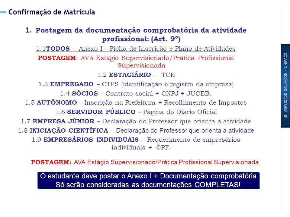 Confirmação de Matrícula 1.Postagem da documentação comprobatória da atividade profissional: (Art.