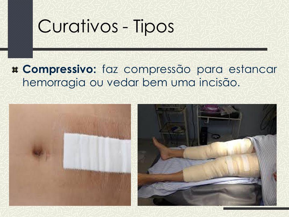 Curativos - Tipos Compressivo: faz compressão para estancar hemorragia ou vedar bem uma incisão.