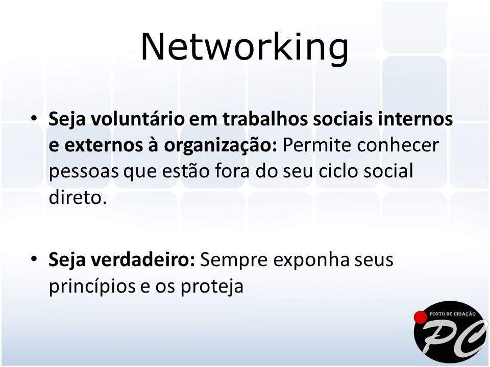 Seja voluntário em trabalhos sociais internos e externos à organização: Permite conhecer pessoas que estão fora do seu ciclo social direto.