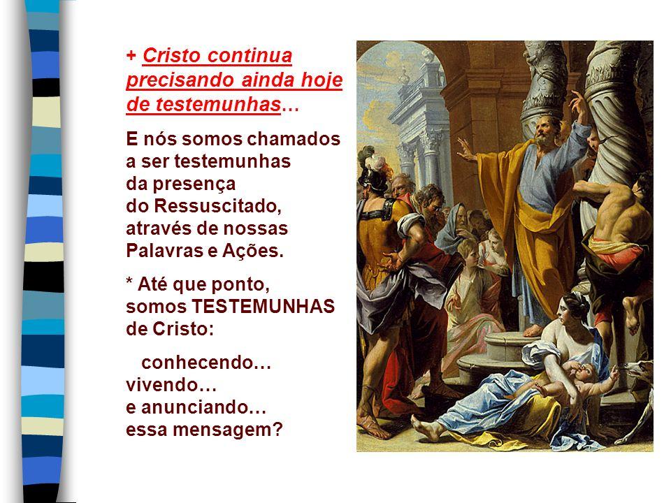 6.Os discípulos recebem a MISSÃO de serem testemunhas de tudo isso...