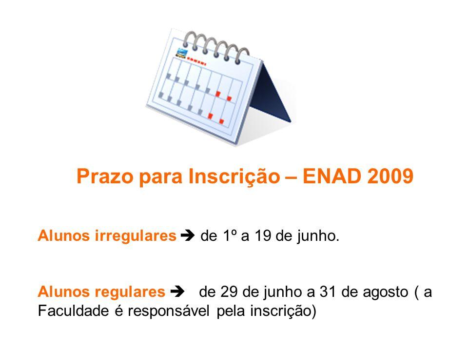 Prazo para Inscrição – ENAD 2009 Alunos irregulares  de 1º a 19 de junho.