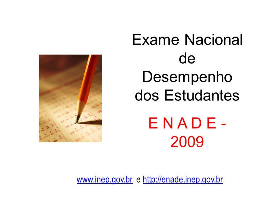 Exame Nacional de Desempenho dos Estudantes E N A D E - 2009 www.inep.gov.brwww.inep.gov.br e http://enade.inep.gov.brhttp://enade.inep.gov.br
