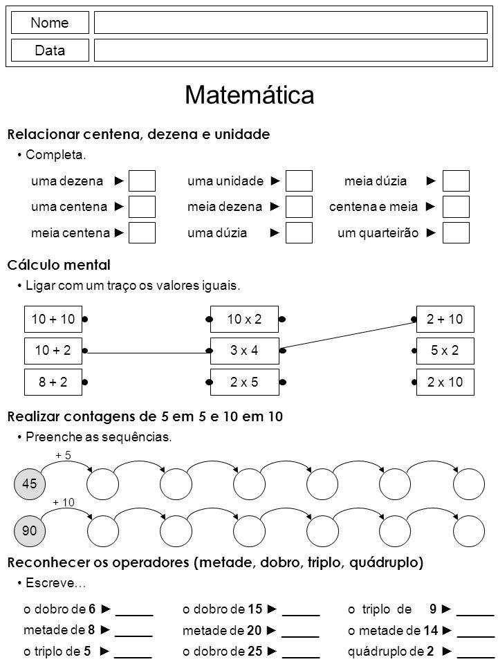 Nome Data Matemática Relacionar centena, dezena e unidade Completa.